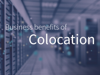 The 4 major business benefits of colocation in 2021